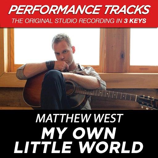 Matthew West альбом My Own Little World (Performance Tracks) - EP