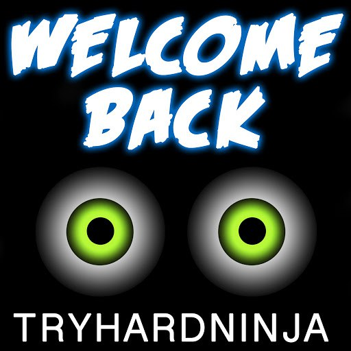 TryHardNinja альбом Welcome Back