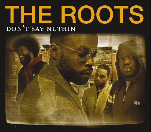 The Roots альбом Don't Say Nuthin