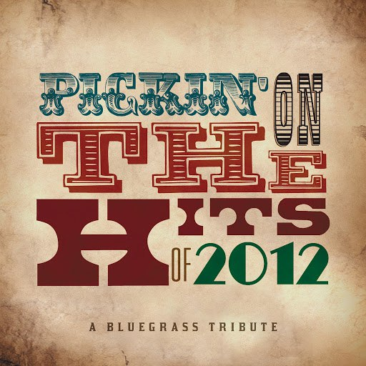 Pickin' On Series альбом Pickin' On the Hits of 2012