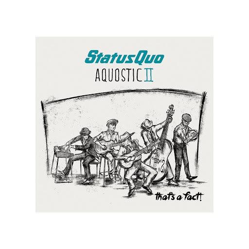Status Quo альбом Aquostic II - That's a Fact!