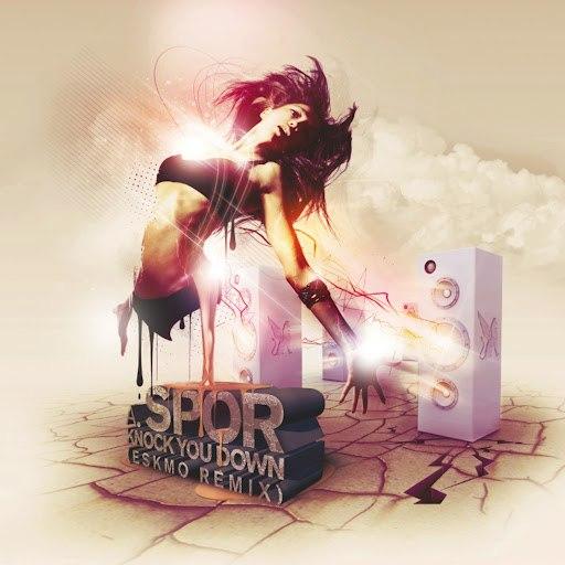 Spor альбом Knock You Down (Eskmo, Datsik & Excision Remixes)