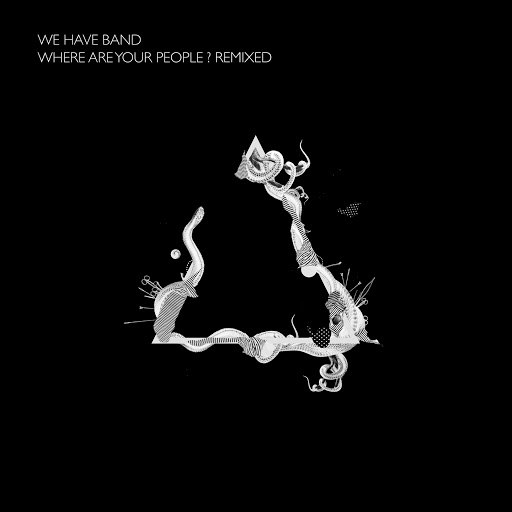 We Have Band альбом Where Are Your People? Remixed