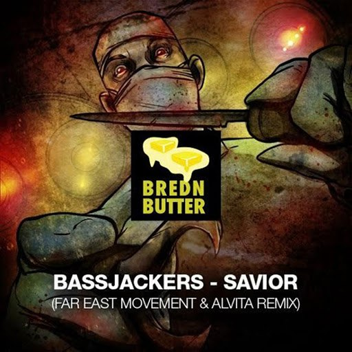 Bassjackers альбом Savior (Far East Movement & Alvita Remix)