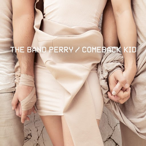 The Band Perry альбом Comeback Kid