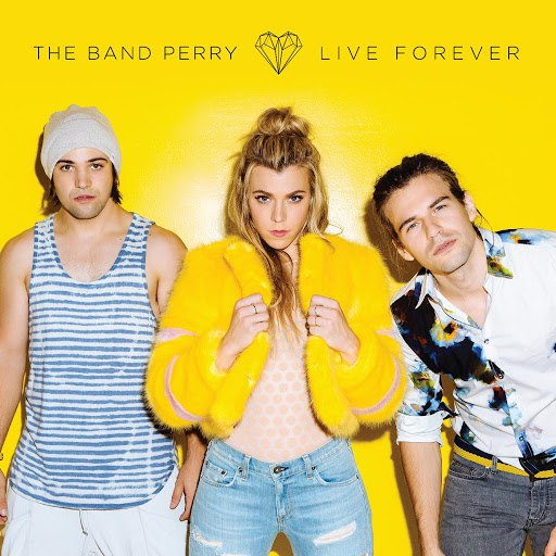The Band Perry альбом Live Forever