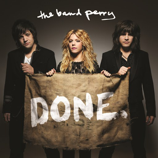 The Band Perry альбом Done.
