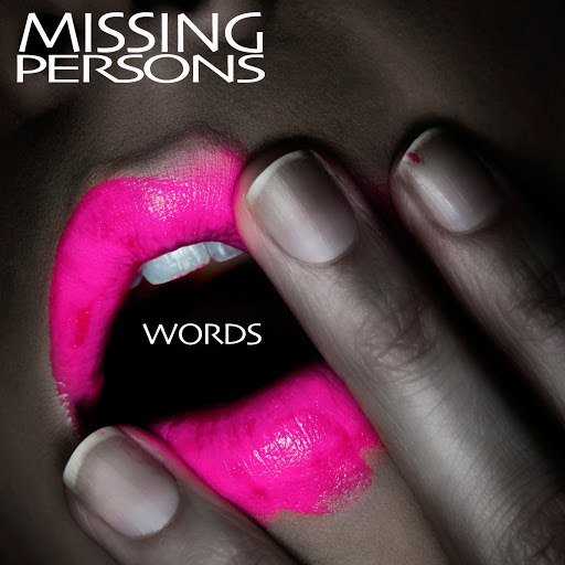 Missing Persons альбом Words (Re-Recorded / Remastered)