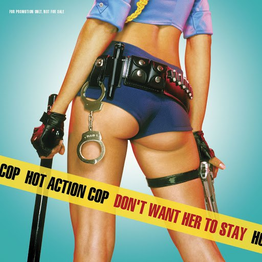Hot Action Cop альбом Don't Want Her To Stay (Online Music)