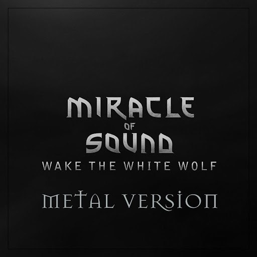 Miracle of Sound альбом Wake the White Wolf (Metal Version)