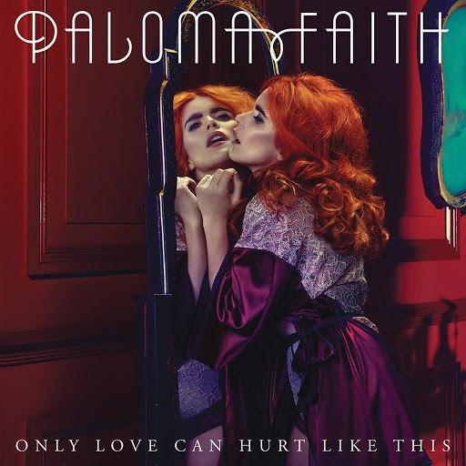 paloma faith альбом Only Love Can Hurt Like This