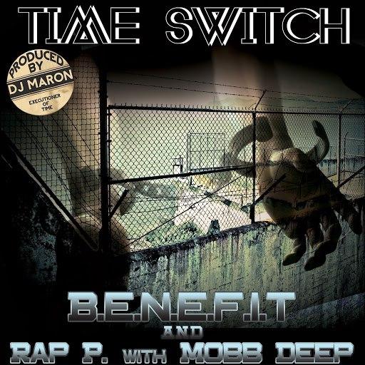 Benefit альбом Time Switch (feat. Mobb Deep & Rap P)
