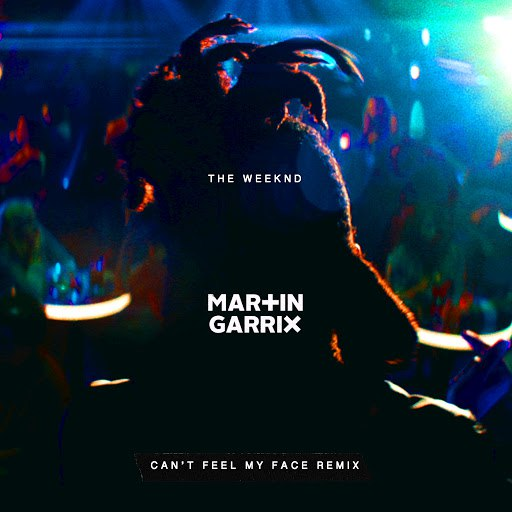 The Weeknd альбом Can't Feel My Face (Martin Garrix Remix)
