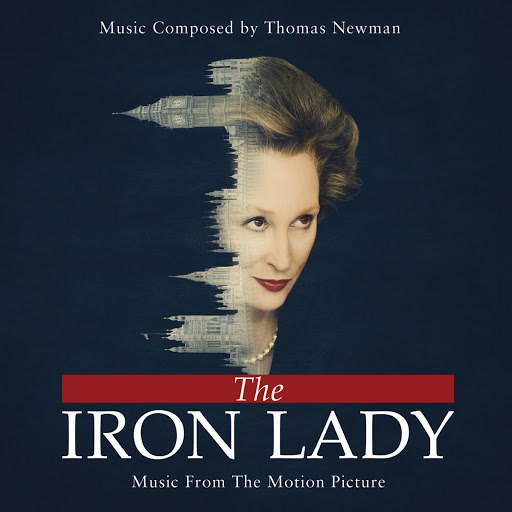 Thomas Newman альбом The Iron Lady - Music From The Motion Picture