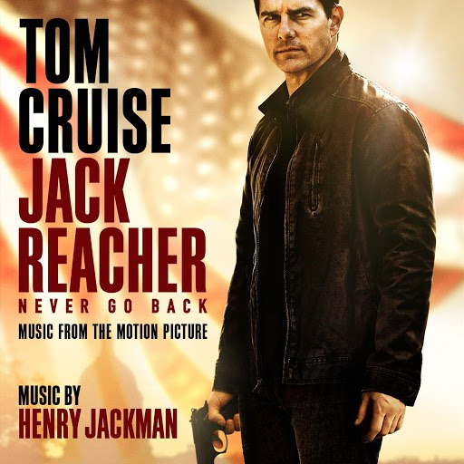 Henry Jackman альбом Jack Reacher: Never Go Back (Music from the Motion Picture)