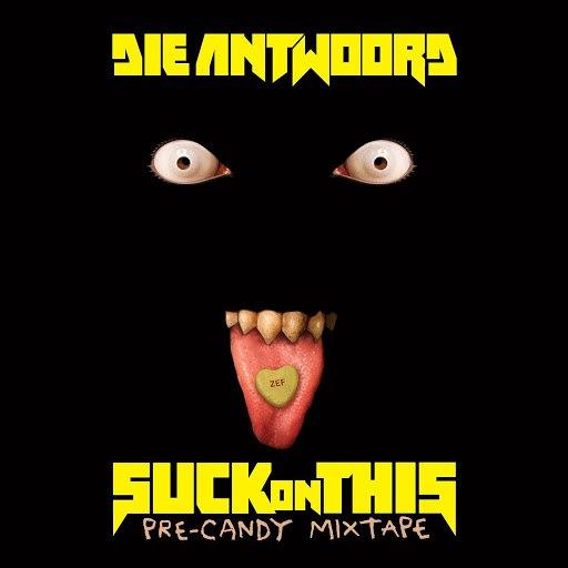 Die Antwoord альбом SUCK ON THIS (MIXTAPE)