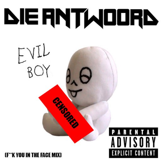 Die Antwoord альбом Evil Boy (F**k You In The Face Mix)