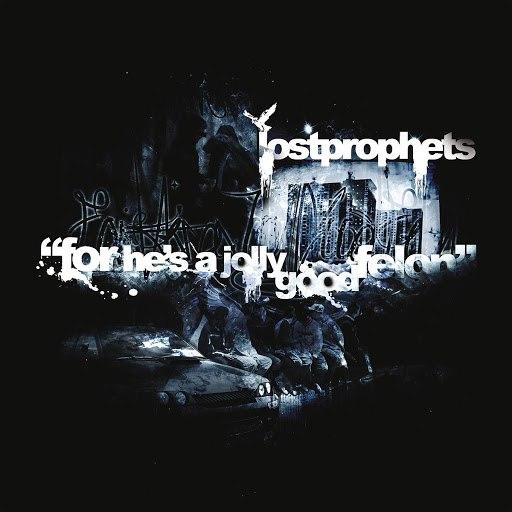 Lostprophets альбом For He's A Jolly Good Felon (Radio Edit)