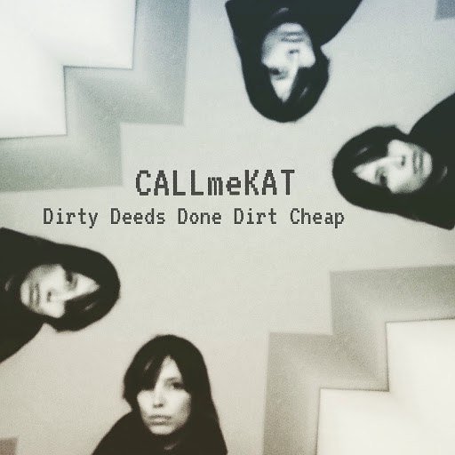 CALLmeKAT альбом Dirty Deeds Done Dirt Cheap