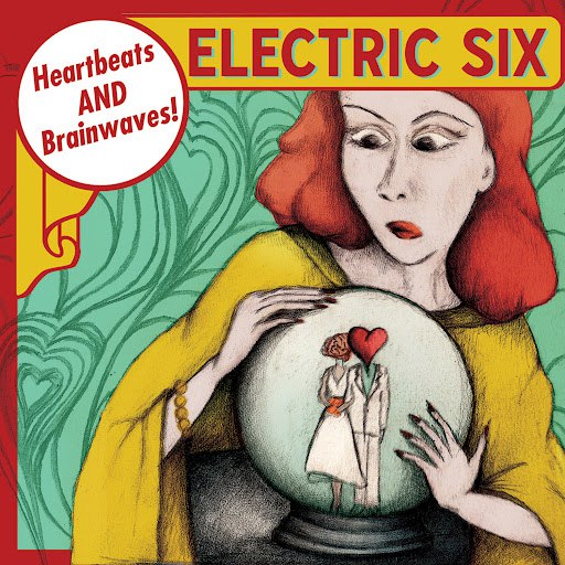 Electric Six альбом Heartbeats And Brainwaves