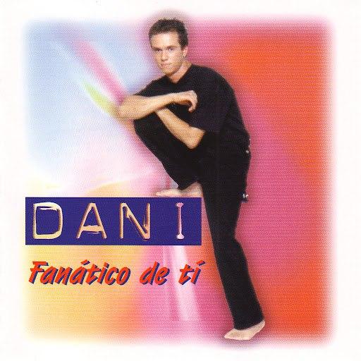 Dani альбом Fanático de Ti