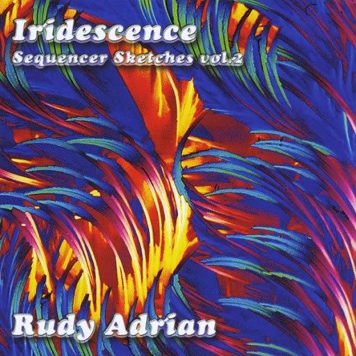 Rudy Adrian альбом Iridescence
