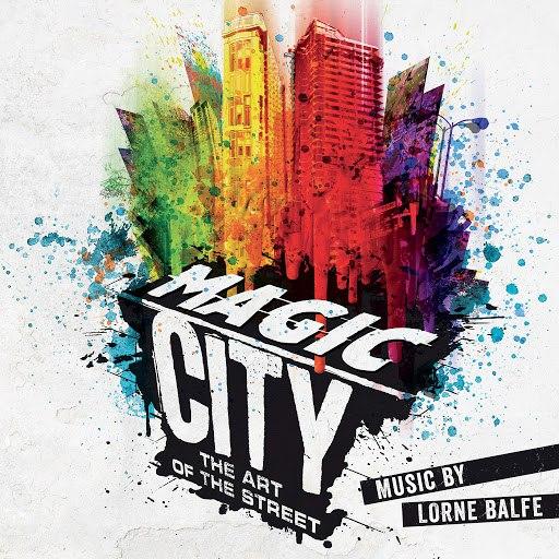 Lorne Balfe альбом Magic City – The Art of the Street