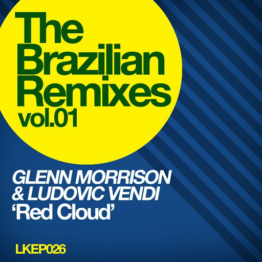 Glenn Morrison альбом The Brazilian Remixes vol.1 - Glenn Morrison & Ludovic Vendi