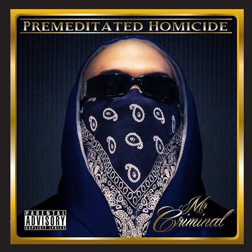 Mr. Criminal альбом Premeditated Homicide