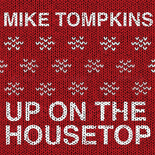 Mike Tompkins альбом Up on the House Top