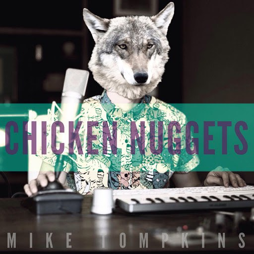 Mike Tompkins альбом Chicken Nuggets (feat. King Curtis)