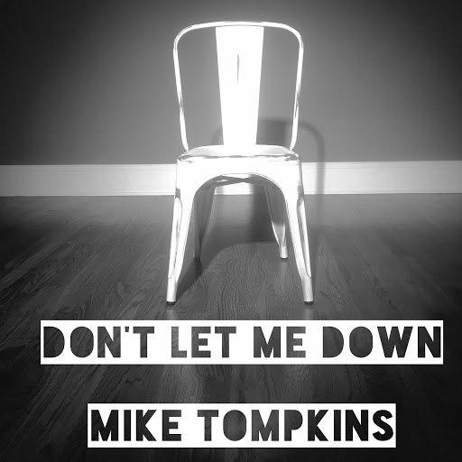 Mike Tompkins альбом Don't Let Me Down