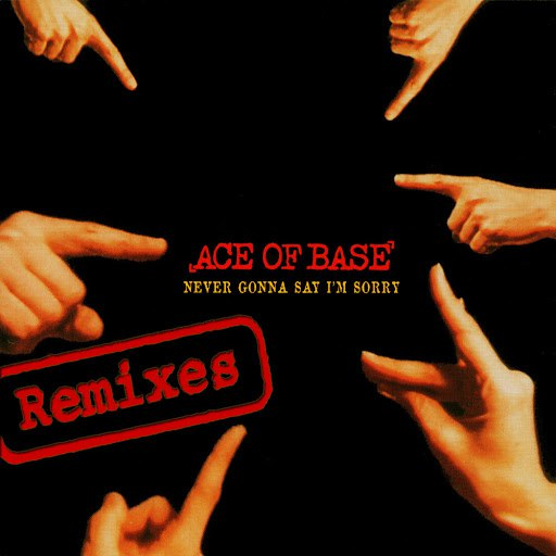 Ace of Base альбом Never Gonna Say I'm Sorry (The Remixes)