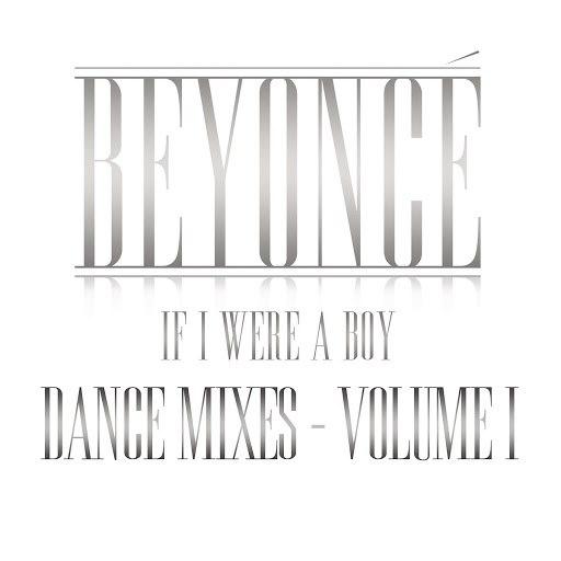 Beyoncé альбом If I Were A Boy: Dance Mixes, Vol I