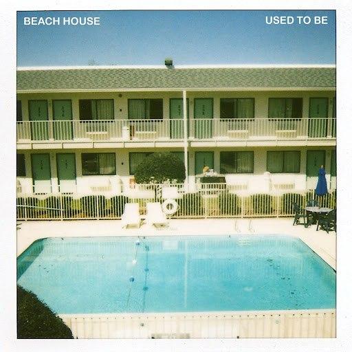 Beach House альбом Used To Be