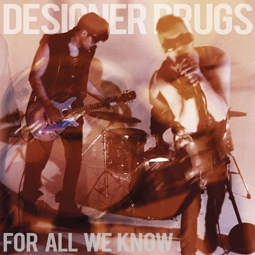 Designer Drugs альбом For All We Know (Remixes)