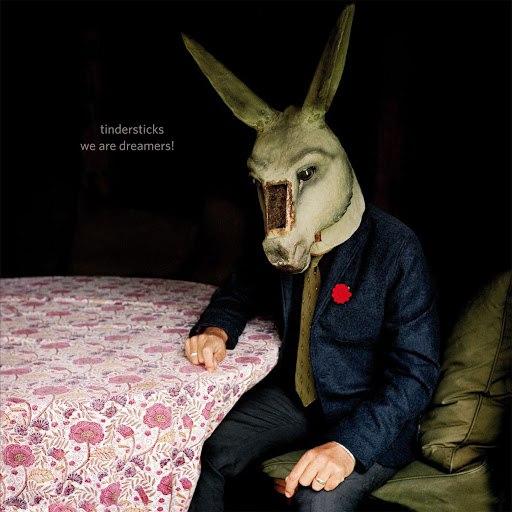 Tindersticks альбом We Are Dreamers!