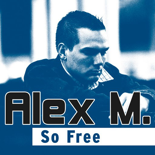 Alex M альбом So Free