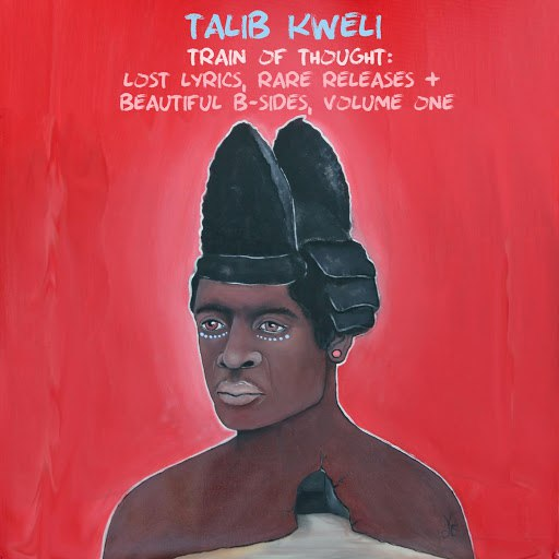 Talib Kweli альбом Train of Thought: Lost Lyrics, Rare Releases & Beautiful B-Sides, Vol. 1