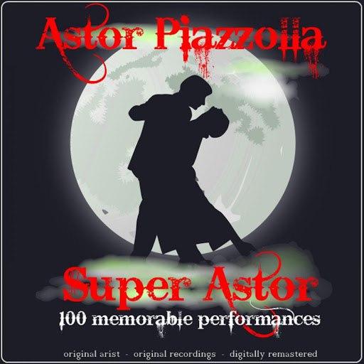 Астор Пьяццолла альбом Super Astor (100 Memorable Performances)