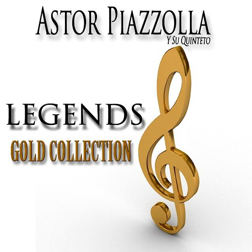 Астор Пьяццолла альбом Legends Gold Collection (Remastered)