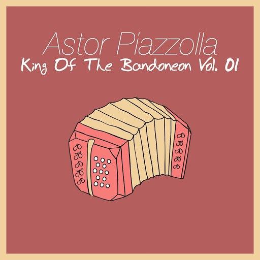 Астор Пьяццолла альбом King Of The Bandoneon, Vol. 1