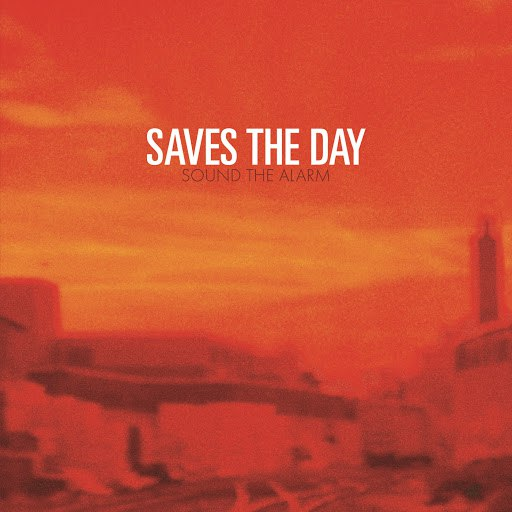 Saves The Day альбом Sound The Alarm