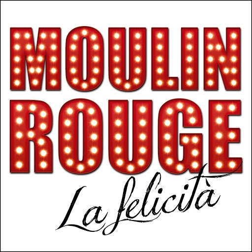 Moulin Rouge альбом La felicità
