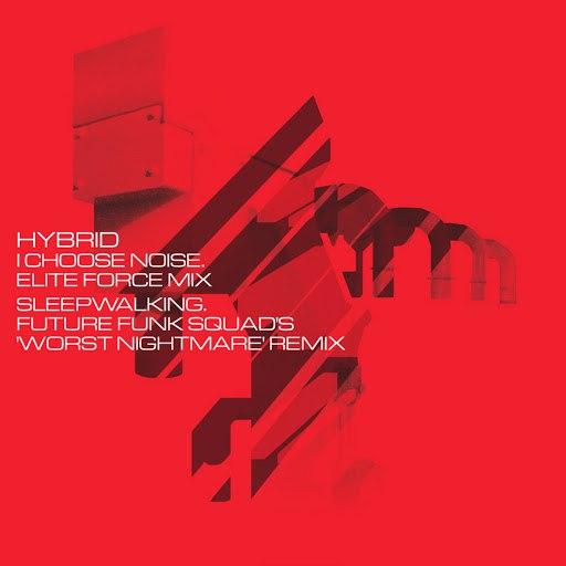 Hybrid альбом I Choose Noise/Sleepwalking Remixes (2-Track Single)