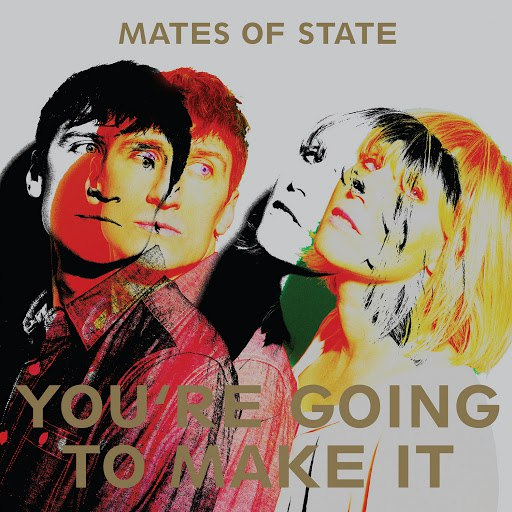 Mates Of State альбом You're Going to Make It