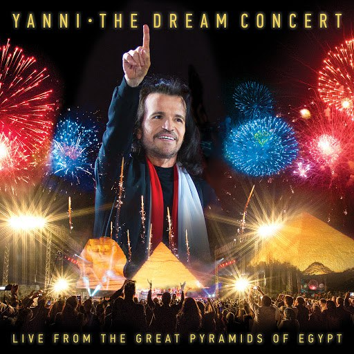 Yanni альбом The Dream Concert: Live from the Great Pyramids of Egypt