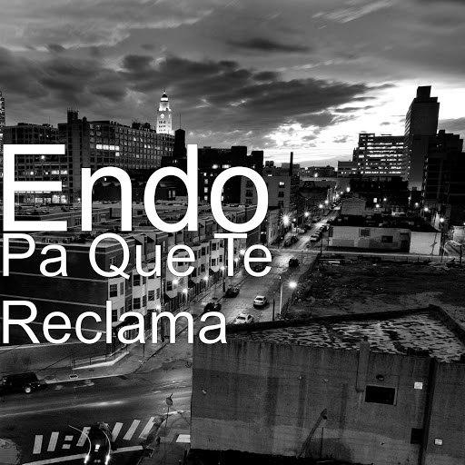 Endo альбом Pa Que Te Reclama