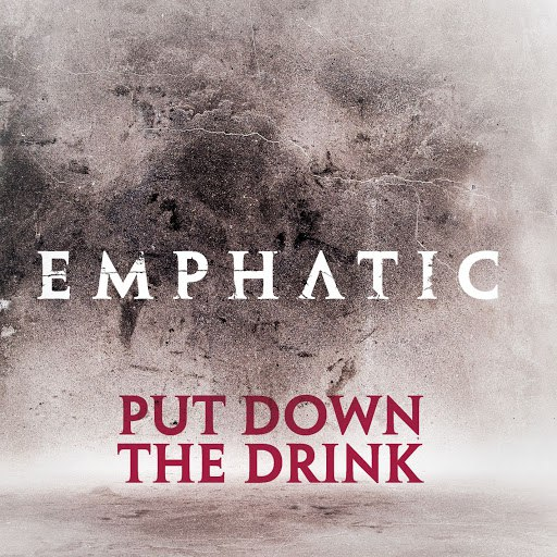 Emphatic альбом Put Down The Drink