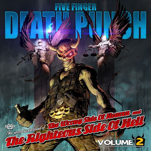 Five Finger Death Punch альбом The Wrong Side Of Heaven And The Righteous Side Of Hell (Volume 2)